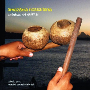Clique para baixar e compartilhar nosso cd Amazônia Nossa Terra ~ Click to download the cd Amazon Our Land