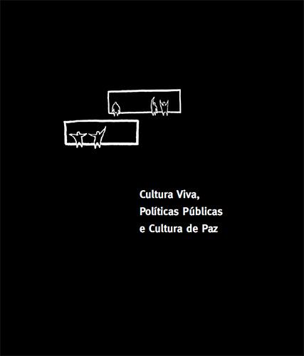 Livro - Cultura Viva, Políticas Públicas e Cultura de Paz